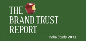 The Brand Trust Report India Study 2012